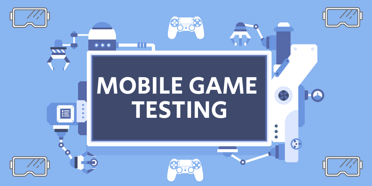 Things To Keep In Mind While Testing Mobile Game