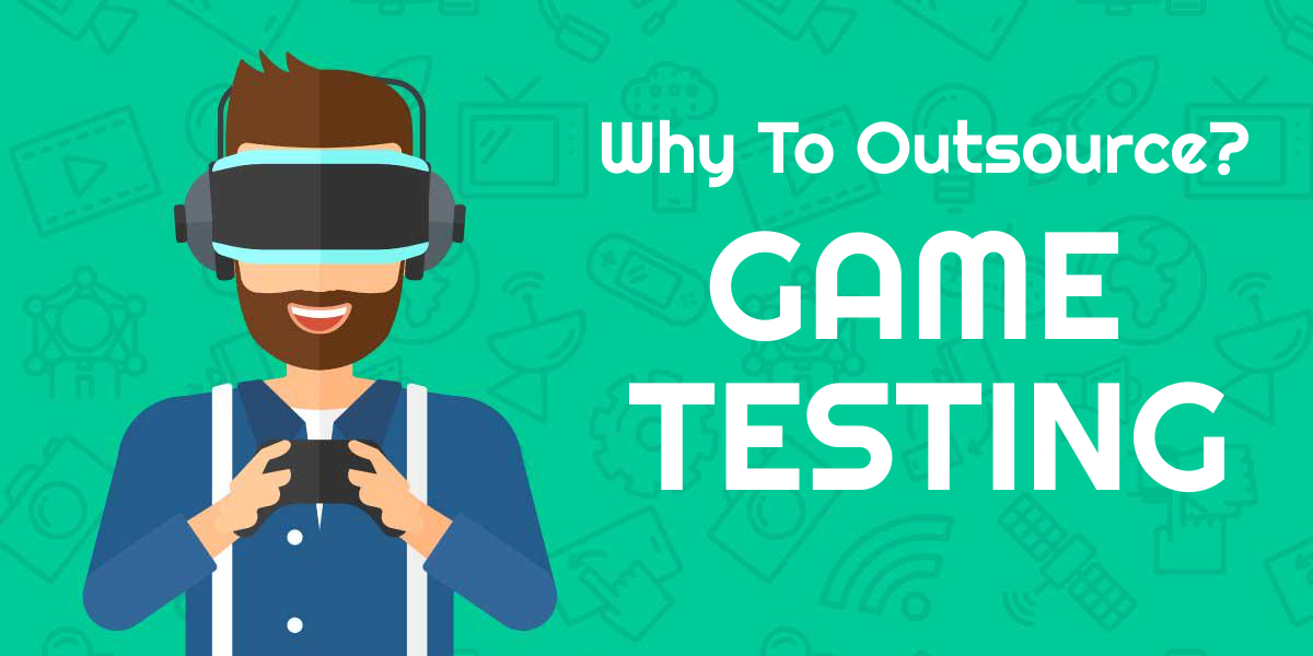Why To Outsource Game Testing Service