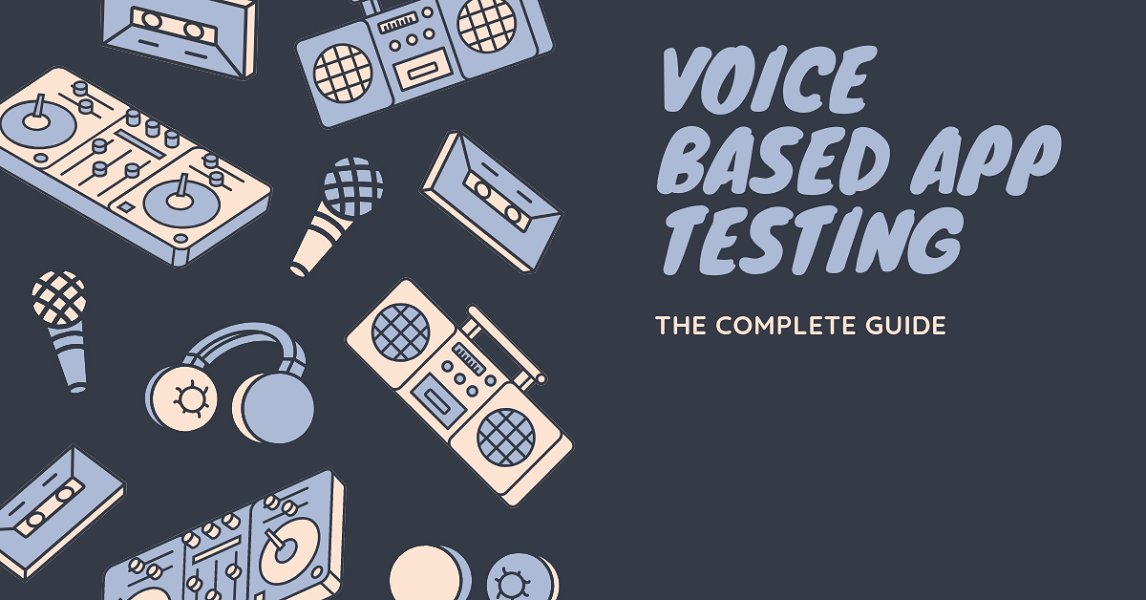 Voice Based Apps Testing