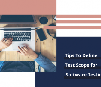 Tips to Define Test Scope for Software Testing