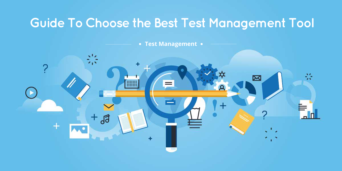Guide To Choose Best Test Management Tool