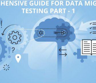 Comprehensive Guide for Data Migration Testing Part - 1