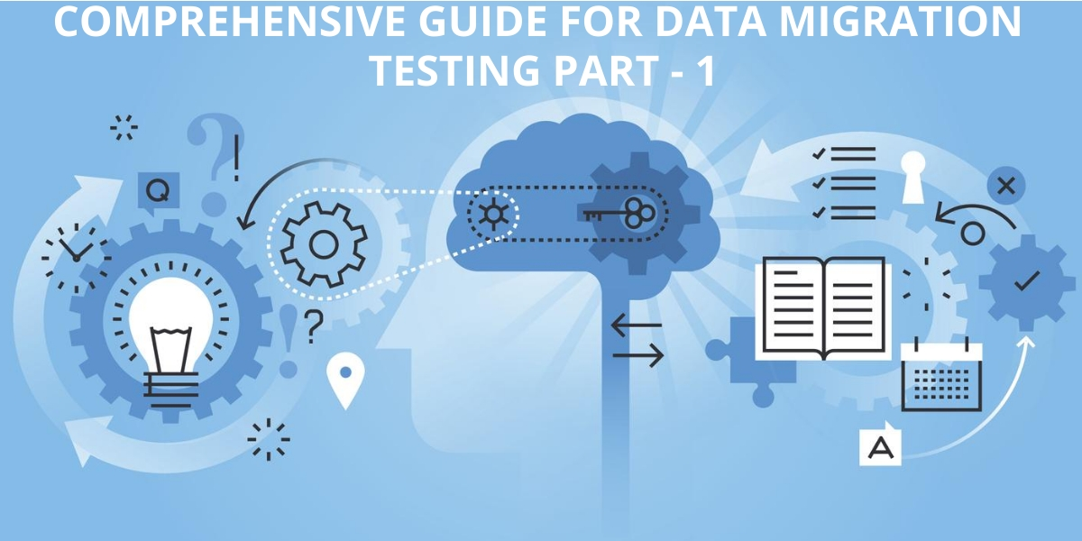 Comprehensive Guide for Data Migration Testing Part - 1