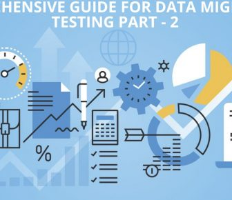 Comprehensive Guide for Data Migration Testing Part - 2