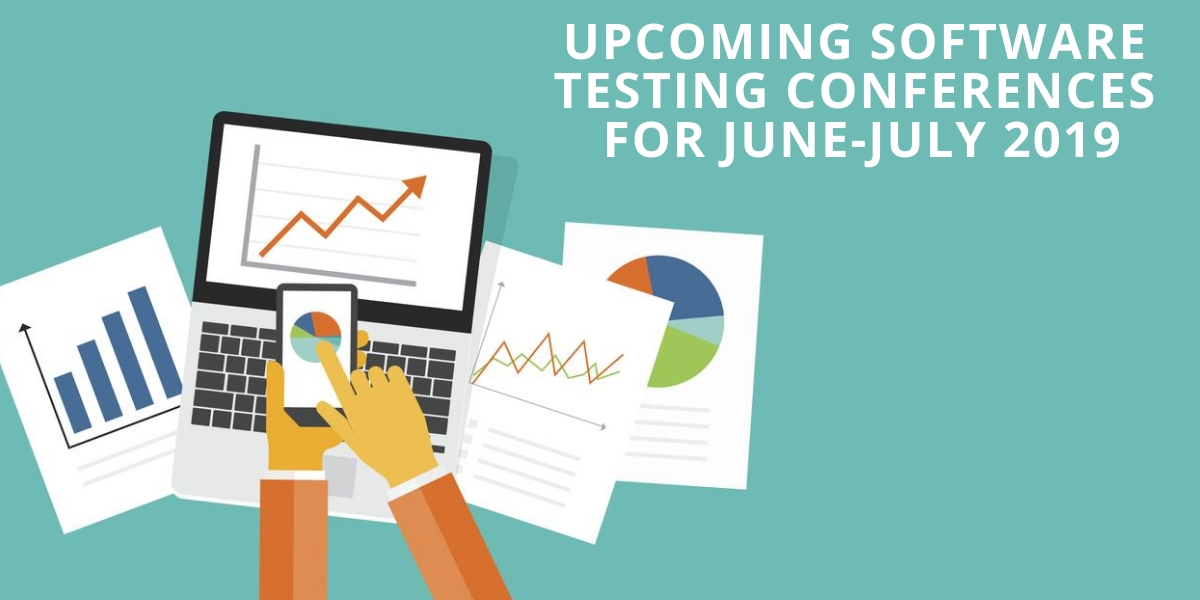 Upcoming Software Testing Conferences for June-July 2019