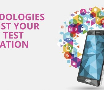 Top 12 Methodologies To Boost Your Mobile Test Automation