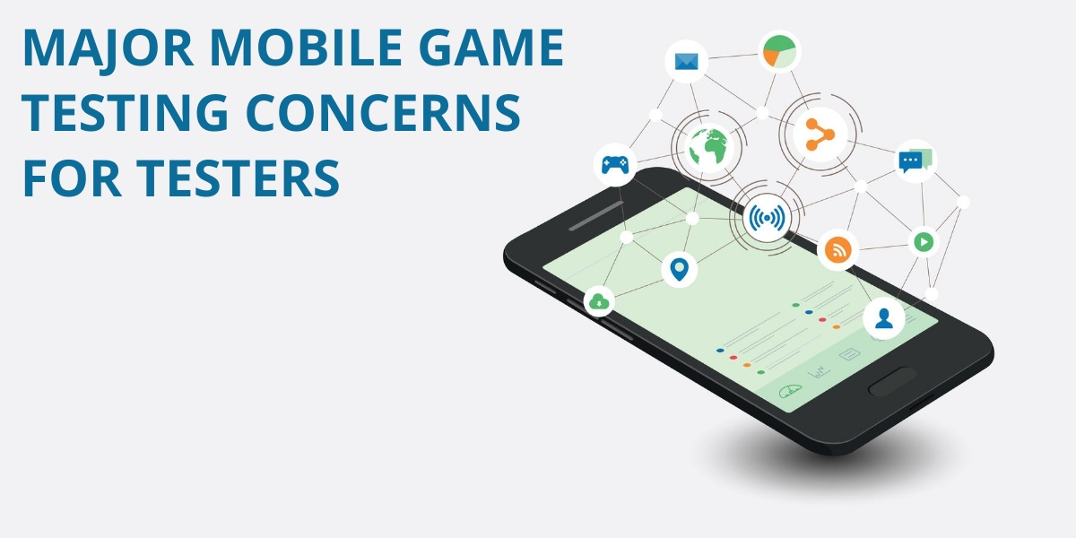 Major Mobile Game Testing Concerns for Testers