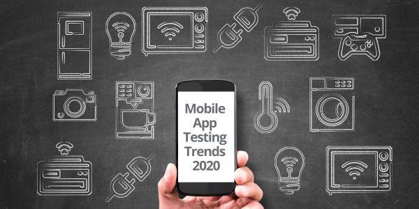 Mobile App Testing Trends 2020