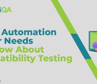 What Automation Tester Needs To Know About Compatibility Testing
